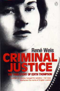 Criminal Justice the true story of Edith Thompson by Rene Weis