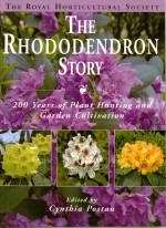 The Rhododendron Story 200 Years of Plant Hunting and garden Cultivation edited by Cynthia Postan